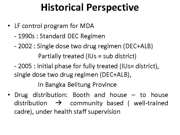 Historical Perspective • LF control program for MDA - 1990 s : Standard DEC