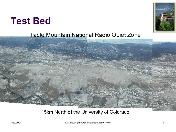 Test Bed Table Mountain National Radio Quiet Zone 15 km North of the University