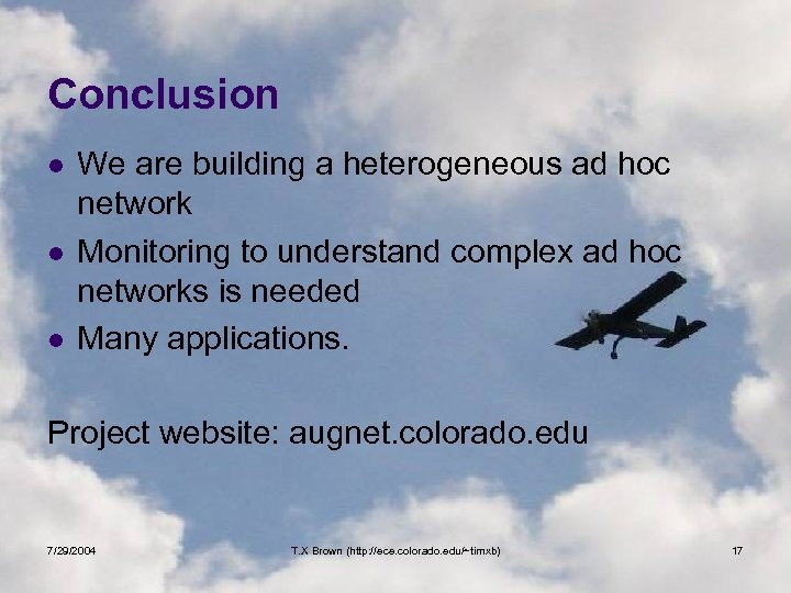 Conclusion l l l We are building a heterogeneous ad hoc network Monitoring to