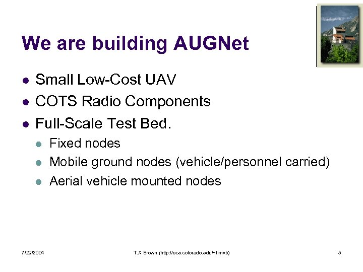We are building AUGNet l l l Small Low-Cost UAV COTS Radio Components Full-Scale