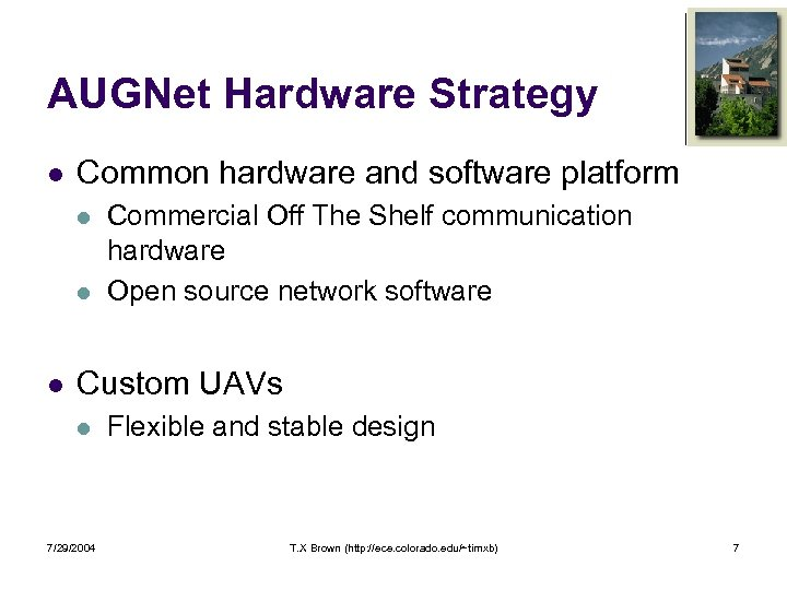 AUGNet Hardware Strategy l Common hardware and software platform l l l Commercial Off