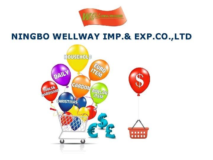 NINGBO WELLWAY IMP. & EXP. CO. , LTD