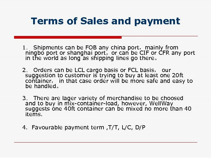 Terms of Sales and payment 1. Shipments can be FOB any china port,mainly from