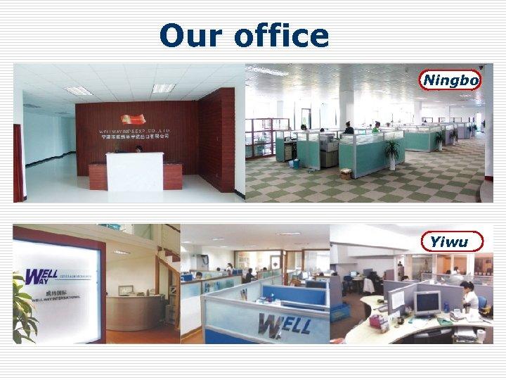 Our office Ningbo Yiwu