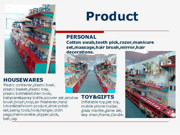 Product PERSONAL Cotton swab, tooth pick, razor, manicure set, massage, hair brush, mirror, hair