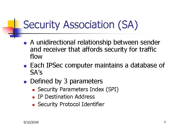 Security Association (SA) n n n A unidirectional relationship between sender and receiver that