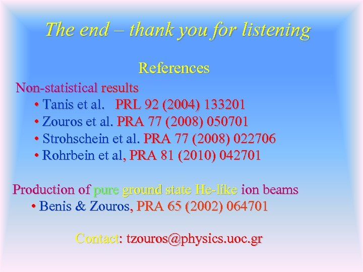 The end – thank you for listening References Non-statistical results • Tanis et al.