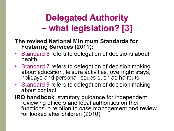 Delegated Authority – what legislation? [3] The revised National Minimum Standards for Fostering Services