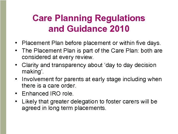 Care Planning Regulations and Guidance 2010 • Placement Plan before placement or within five