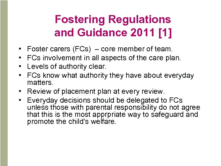Fostering Regulations and Guidance 2011 [1] • • Foster carers (FCs) – core member