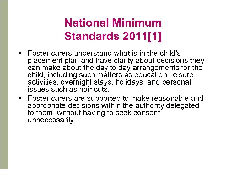 National Minimum Standards 2011[1] • Foster carers understand what is in the child's placement
