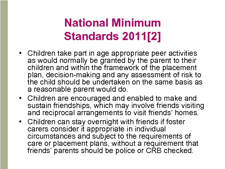 National Minimum Standards 2011[2] • Children take part in age appropriate peer activities as