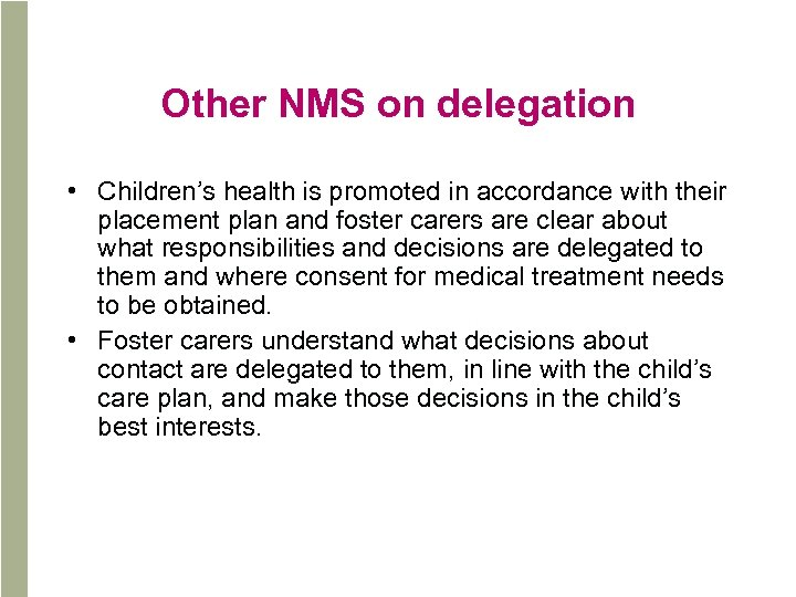 Other NMS on delegation • Children's health is promoted in accordance with their placement