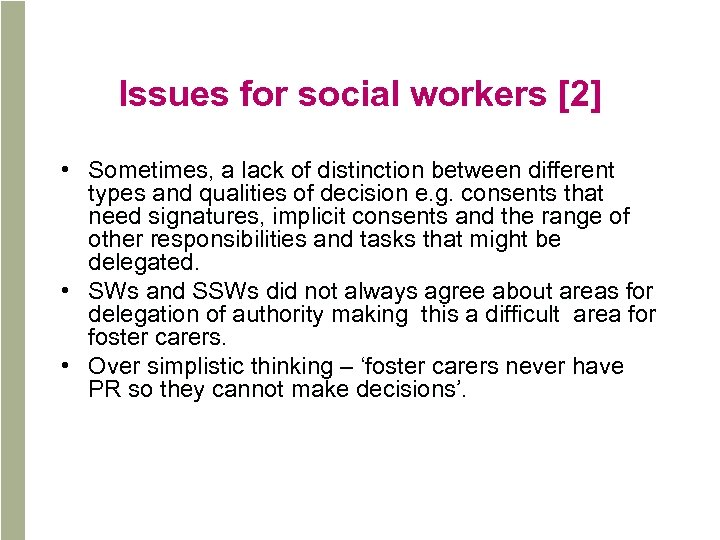 Issues for social workers [2] • Sometimes, a lack of distinction between different types