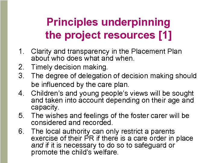 Principles underpinning the project resources [1] 1. Clarity and transparency in the Placement Plan
