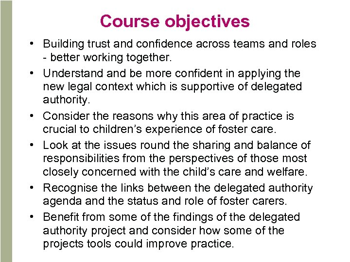 Course objectives • Building trust and confidence across teams and roles - better working