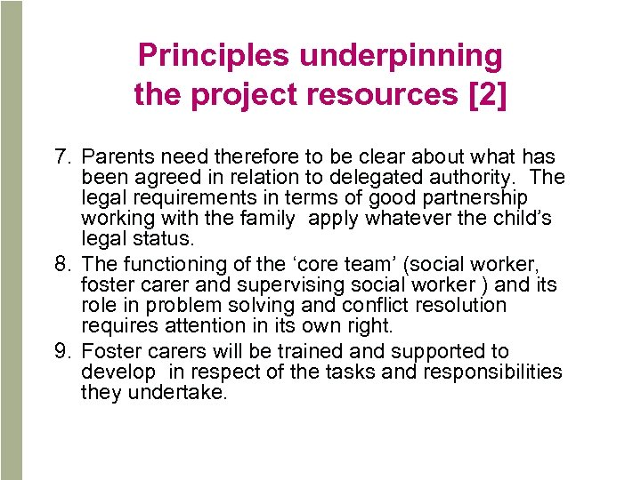 Principles underpinning the project resources [2] 7. Parents need therefore to be clear about