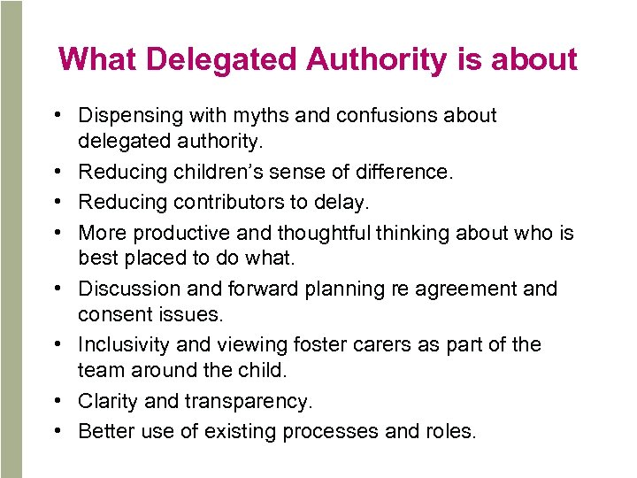 What Delegated Authority is about • Dispensing with myths and confusions about delegated authority.