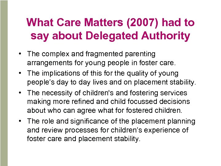 What Care Matters (2007) had to say about Delegated Authority • The complex and