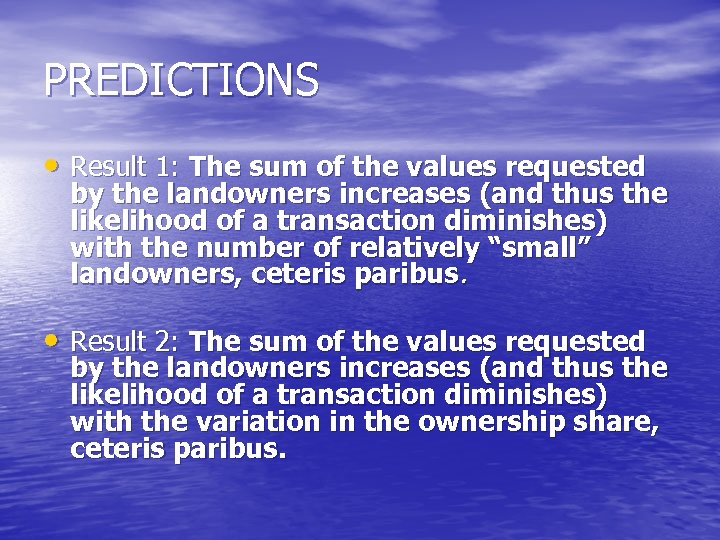 PREDICTIONS • Result 1: The sum of the values requested by the landowners increases