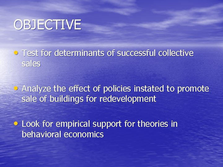 OBJECTIVE • Test for determinants of successful collective sales • Analyze the effect of