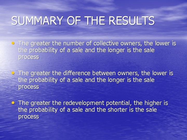 SUMMARY OF THE RESULTS • The greater the number of collective owners, the lower