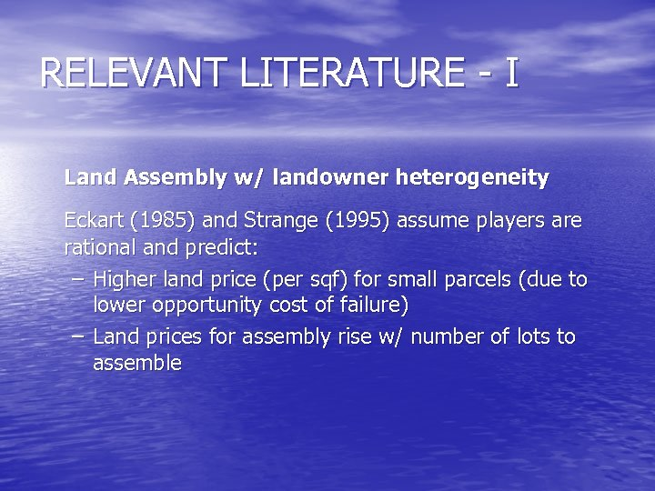 RELEVANT LITERATURE - I Land Assembly w/ landowner heterogeneity Eckart (1985) and Strange (1995)