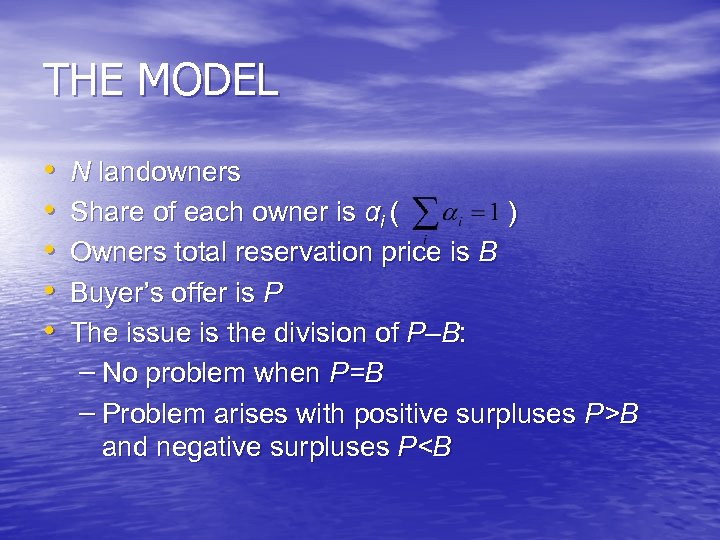 THE MODEL • • • N landowners Share of each owner is αi (