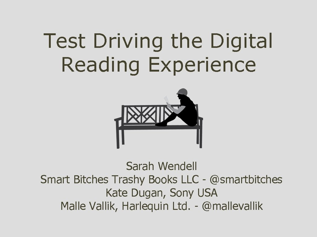 Test Driving the Digital Reading Experience Sarah Wendell Smart Bitches Trashy Books LLC -
