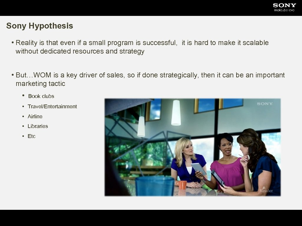 Sony Hypothesis • Reality is that even if a small program is successful, it