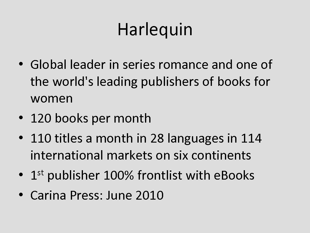 Harlequin • Global leader in series romance and one of the world's leading publishers