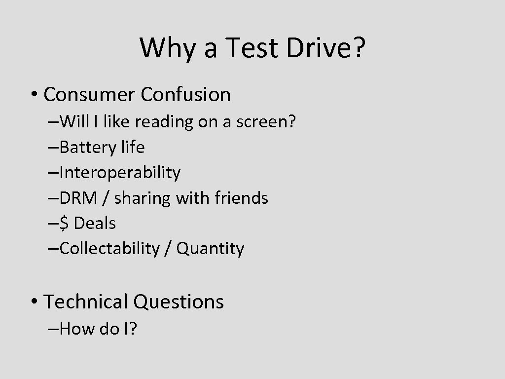 Why a Test Drive? • Consumer Confusion –Will I like reading on a screen?