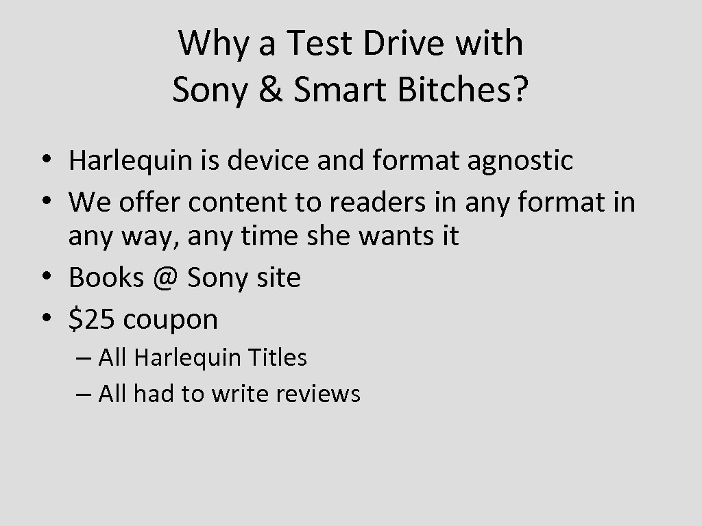 Why a Test Drive with Sony & Smart Bitches? • Harlequin is device and