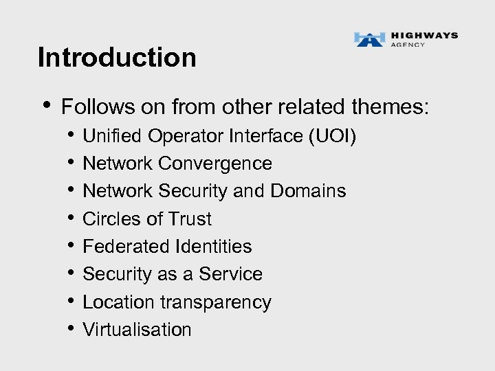 Introduction • Follows on from other related themes: • • Unified Operator Interface (UOI)