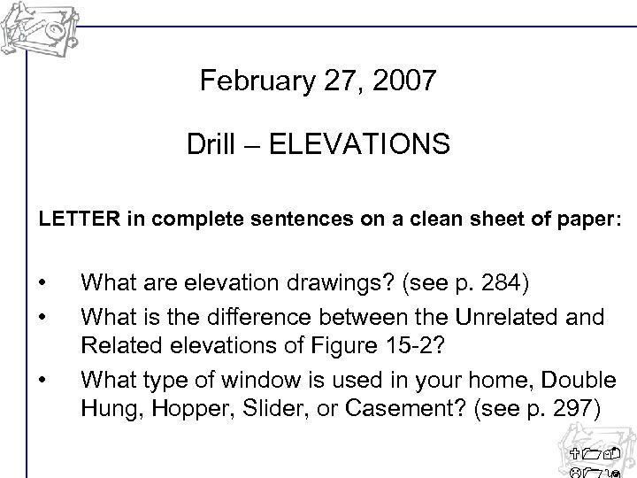 February 27, 2007 Drill – ELEVATIONS LETTER in complete sentences on a clean sheet