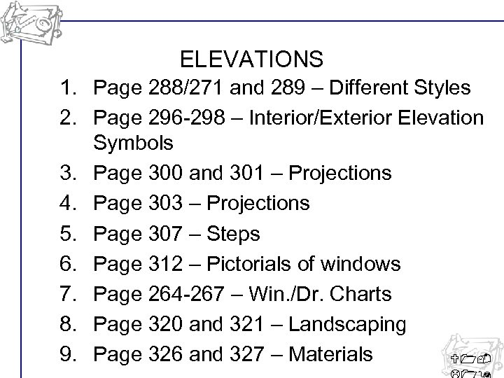 ELEVATIONS 1. Page 288/271 and 289 – Different Styles 2. Page 296 -298 –