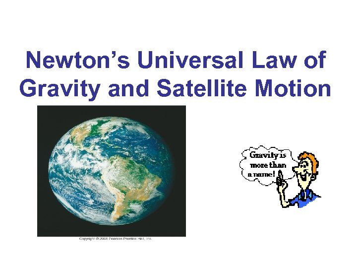 Newton's Universal Law of Gravity and Satellite Motion