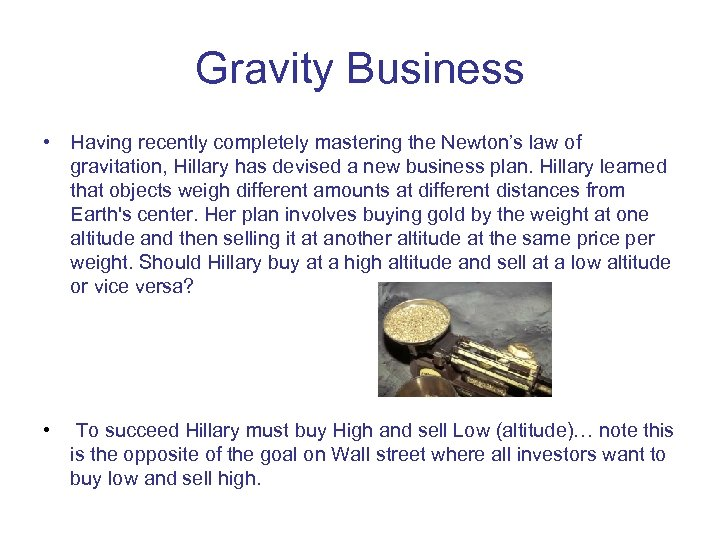 Gravity Business • Having recently completely mastering the Newton's law of gravitation, Hillary has