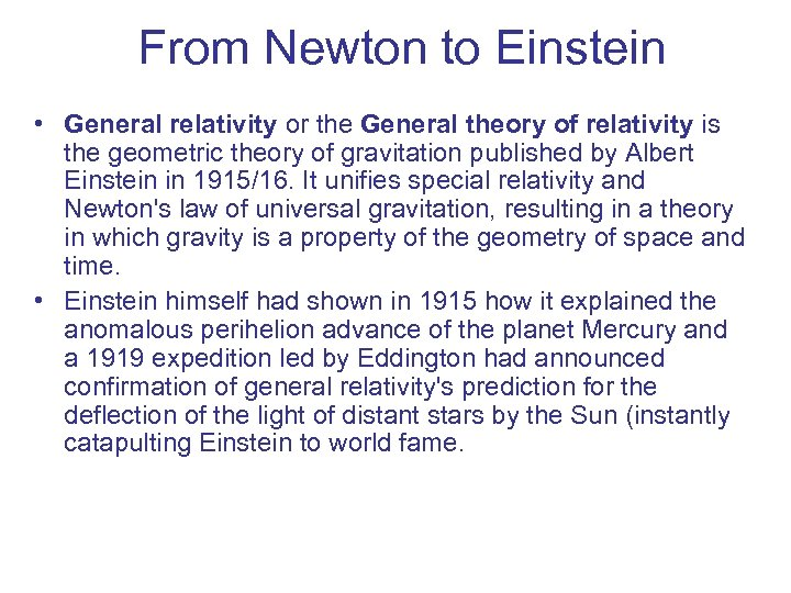From Newton to Einstein • General relativity or the General theory of relativity is