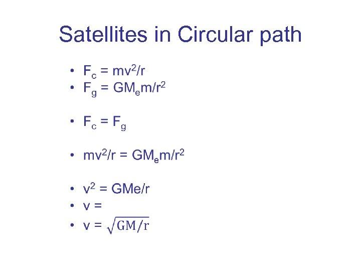 Satellites in Circular path •