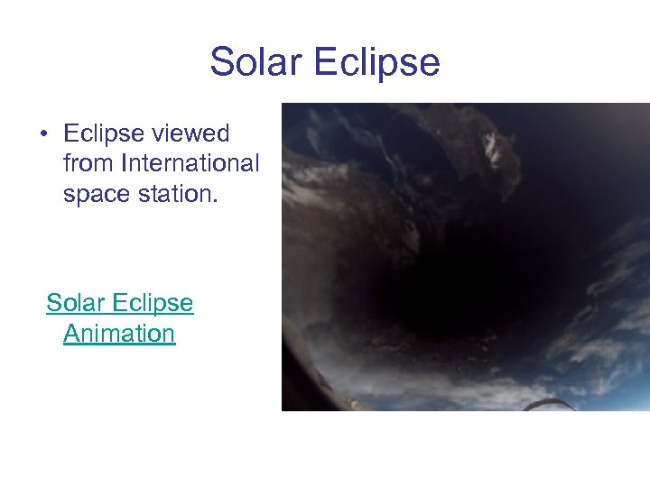 Solar Eclipse • Eclipse viewed from International space station. Solar Eclipse Animation