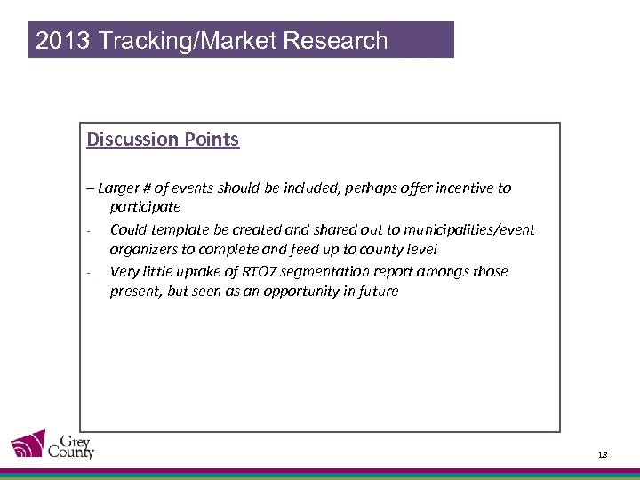 2013 Tracking/Market Research Discussion Points – Larger # of events should be included, perhaps