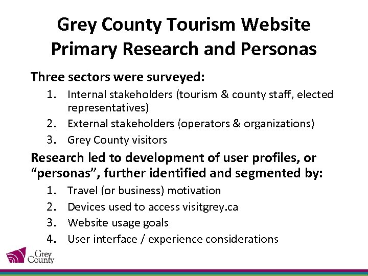 Grey County Tourism Website Primary Research and Personas Three sectors were surveyed: 1. Internal