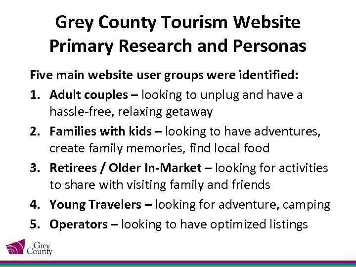 Grey County Tourism Website Primary Research and Personas Five main website user groups were