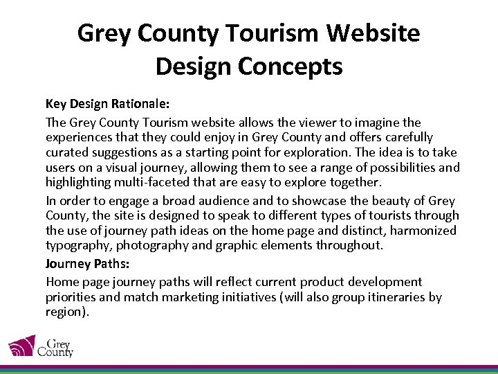 Grey County Tourism Website Design Concepts Key Design Rationale: The Grey County Tourism website