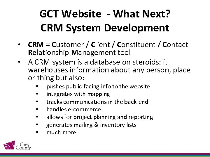 GCT Website - What Next? CRM System Development • CRM = Customer / Client