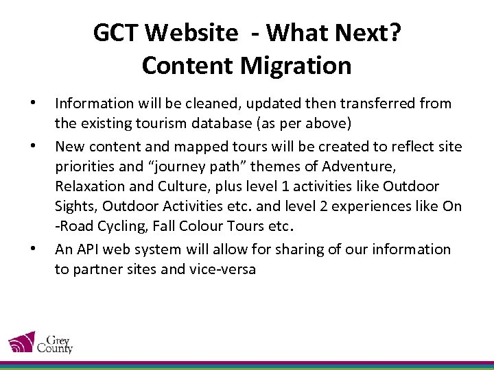 GCT Website - What Next? Content Migration • • • Information will be cleaned,