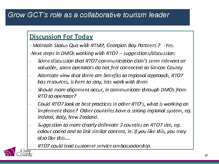 Grow GCT's role as a collaborative tourism leader Discussion For Today - Maintain Status