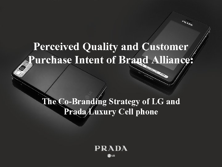 Perceived Quality and Customer Purchase Intent of Brand Alliance: The Co-Branding Strategy of LG