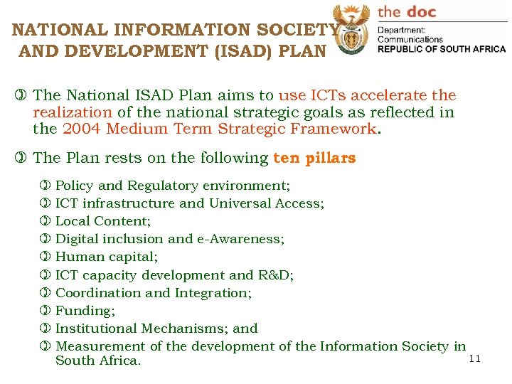 NATIONAL INFORMATION SOCIETY AND DEVELOPMENT (ISAD) PLAN ) The National ISAD Plan aims to